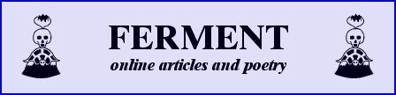 Ferment - online articles and poetry