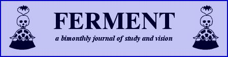 Ferment - a bimonthly journal of study and vision