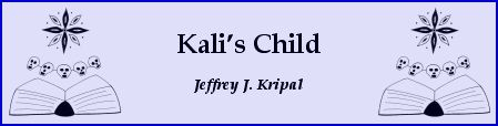 """Kali's Child"" by Jeffrey J. Kripal"