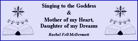 """Singing to the Goddess"" & ""Mother of my Heart"" by Rachel Fell McDermott"