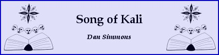 Song of Kali, by Dan Simmons